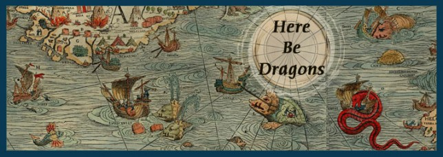"""Here be dragons."" How to navigate uncharted waters without drowning"